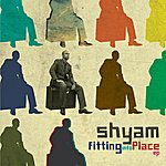 Shyam Fitting Into Place Ep