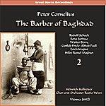 Heinrich Hollreiser Peter Cornelius: The Barber Of Baghdad, Vol. 2