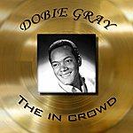 Dobie Gray Dobie Gray - The In Crowd