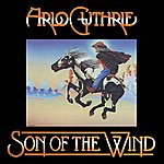 Arlo Guthrie Son Of The Wind