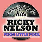 Rick Nelson Poor Little Fool (Remastered)