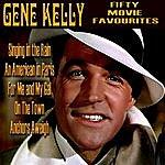 Gene Kelly Fifty Movie Favourites