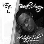 EQ Eq- Break Away