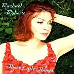 Rachael Roberts These Little Things