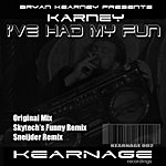 Karney Bryan Kearney Presents Karney: I've Had My Fun