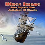 Blues Image Ride Captain Ride - Anthology Of Classics