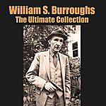 William S. Burroughs The Ultimate Collection