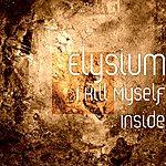 Elysium I Kill Myself Inside