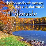 David Sun Lakeside (The Sounds Of Nature For A Quiet Mind)