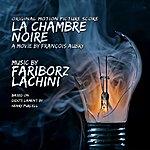 Fariborz Lachini La Chambre Noire - Original Score