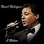Daniel Rodriguez I Believe