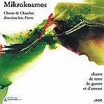 Orchestra Mikrokosmos Chants De Terre, De Guerre Et D'amour