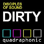 Disciples Of Sound Dirty