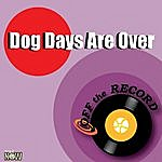 Off The Record Dog Days Are Over