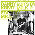 Danny Krivit Edits By Mr. K Vol. 2: Music Of The Earth
