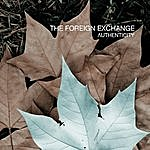 The Foreign Exchange Authenticity
