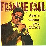 Frankie Paul Dont Wanna Get Funky