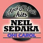 Neil Sedaka Oh! Carol (Digitally Remastered)