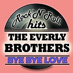 The Everly Brothers Bye Bye Love (Digitally Remastered)