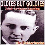Bix Beiderbecke Oldies But Goldies Pres. Bix Beiderbecke