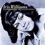 Iris Williams Y Caneuon Cynnar / The Early Recordings