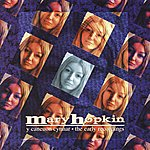 Mary Hopkin Y Caneuon Cynnar / The Early Recordings
