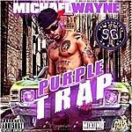 Michael Wayne Purple Trap