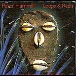Peter Hammill Loops And Reels