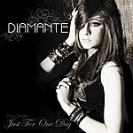 Diamante Just For One Day