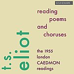 T.S. Eliot T.S. Eliot Reading Poems And Choruses - The 1955 London Caedmon Readings