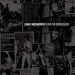 Jimi Hendrix Love Or Confusion