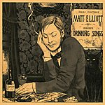 Matt Elliott Drinking Songs
