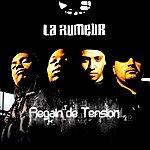 La Rumeur Regain De Tension