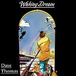 Dave Thomas Waking Dream