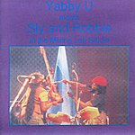 Yabby U Yabby U Meets Sly And Robbie At The Mixing Lab Studio