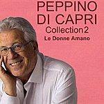 Peppino di Capri Collection 2 Le Donne Amano