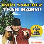 Papi Sanchez Yeahbaby!!