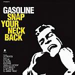 Gasoline Snap You Neck Back