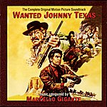 Marcello Gigante Wanted Johnny Texas (Original Motion Picture Soundtrack )