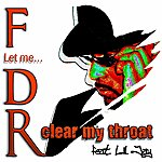 FDR Clear My Throat (Feat. LIL Jay)