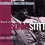 Sonny Stitt Back To My Own Home Town (The Definitive Black & Blue Sessions (Paris, France 1979))