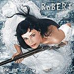 Robert Celle Qui Tue