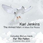 Karl Jenkins Karl Jenkins: The Armed Man - Anniversary Edition