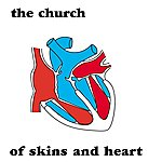 The Church Of Skins And Heart