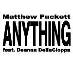 Matthew Puckett Anything (Feat. Deanna Dellacioppa)