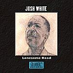 Josh White Lonesome Road