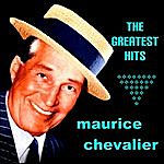 Maurice Chevalier Maurice Chevalier The Greatest Hits