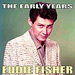 Eddie Fisher Eddie Fisher, The Early Years