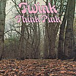 Twink Think Pink