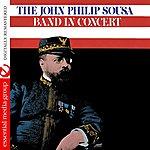 John Philip Sousa In Concert (Digitally Remastered)